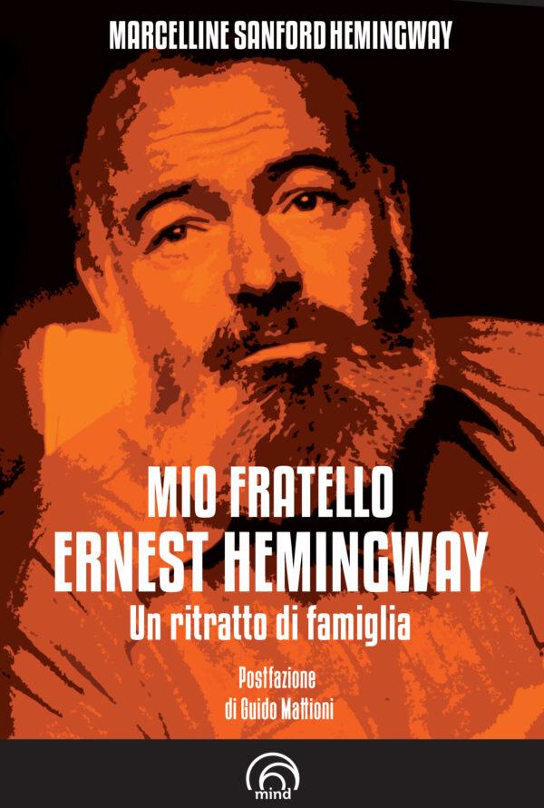 Mio fratello Ernest Hemingway