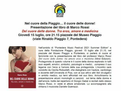 Nel cuore della Piaggio… il cuore delle donne! Marco Rossi presenta Del cuore delle donne, 15/07/2021 Pontedera (PI)
